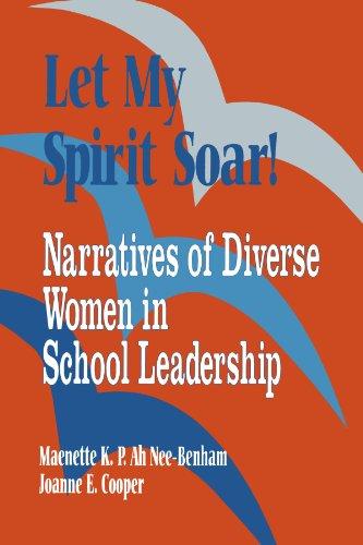 Let My Spirit Soar!: Narratives of Diverse Women in School Leadership (1-off Series)