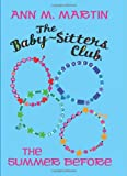The Baby-Sitters Club: The Summer Before