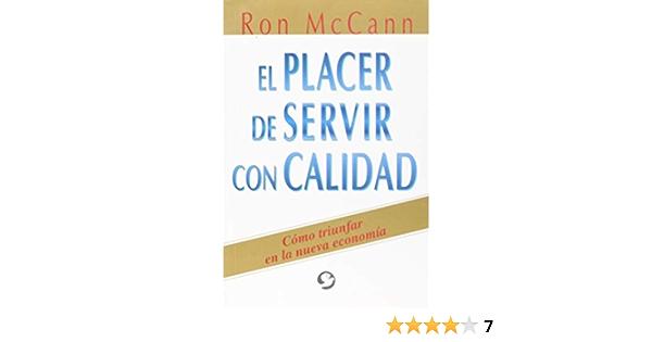 El placer de servir con calidad: Amazon.es: McCann, Ron: Libros