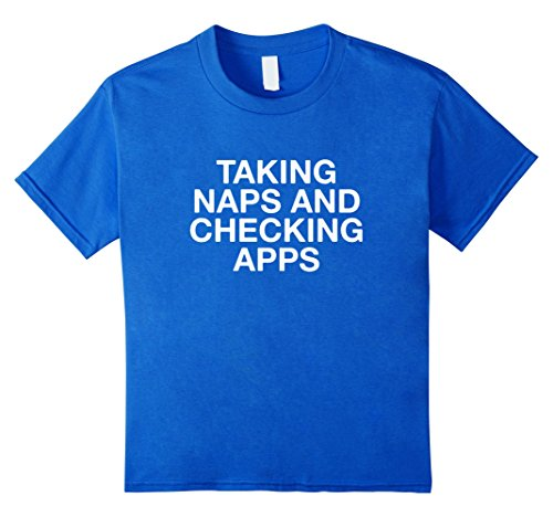 Design T Shirt App (Kids Taking Naps And Checking Apps Funny T-Shirt 6 Royal Blue)