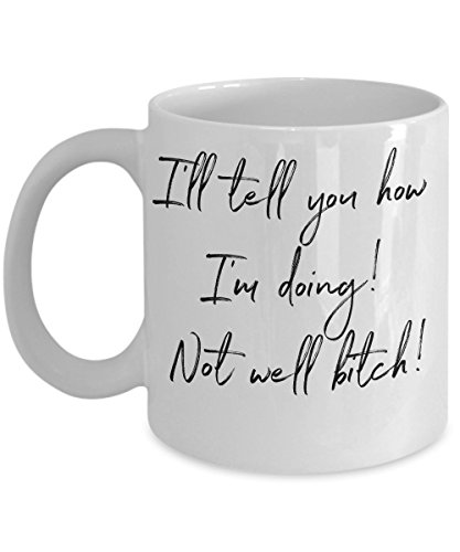 Real Housewives of New York City inspired Coffee Mug or Travel Mug – I'll tell you how I'm doing! Not well btch! RHONY bitch
