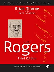 Carl Rogers (Key Figures in Counselling and Psychotherapy series)