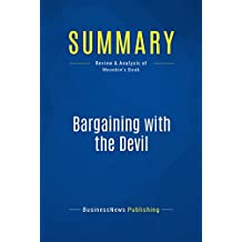 Summary: Bargaining with the Devil: Review and Analysis of Mnookin's Book