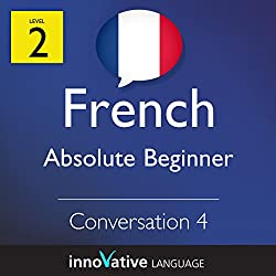 Absolute Beginner Conversation #4 (French)