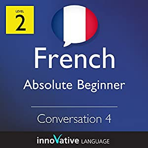Absolute Beginner Conversation #4 (French)  Audiobook