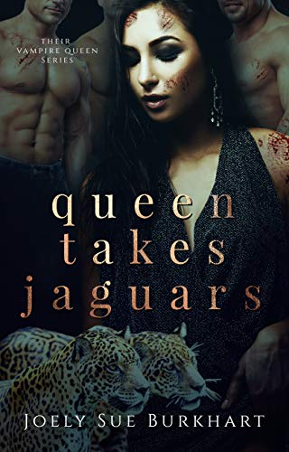 Queen Takes Jaguars (Their Vampire Queen Book 7) by [Burkhart, Joely Sue]