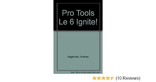 Pro Tools Le 6 Ignite!: Andrew Hagerman: Amazon com: Books
