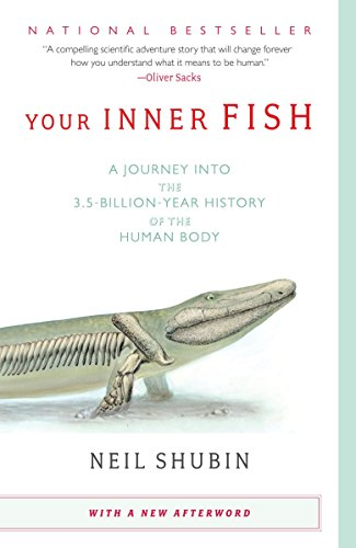 Your Inner Fish: A Journey into the 3.5-Billion-Year History of the Human Body [Neil Shubin] (Tapa Blanda)