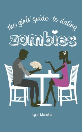Image of The Girls' Guide to Dating Zombies