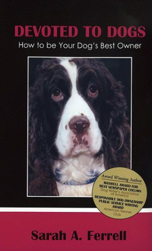 Devoted To Dogs: How To Be Your Dog's Best Owner