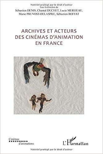 Livre gratuits Archives et acteurs des cinémas d'animation en France pdf ebook
