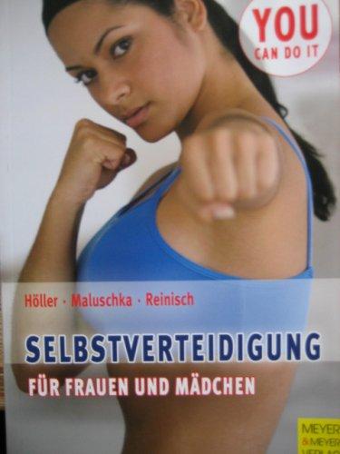 Höller, Maluschka, Reinisch - Selbstverteidigung für Frauen un Mädchen