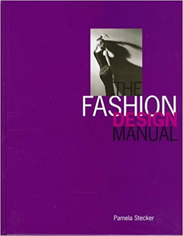 The Fashion Design Manual Stecker Pamela 9780732907167 Amazon Com Books