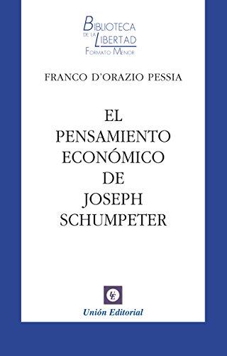 El pensamiento económico de Joseph Schumpeter (Biblioteca de la Libertad Formato Menor nº 22) (Spanish Edition)
