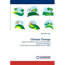 Climate Change: Impacts Assessment and Community Based Adaptation Strategies A Case Study from Developing Country, Nepal