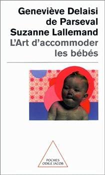 L'art d'accommoder les bébés par Delaisi de Parseval