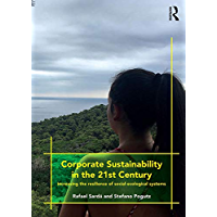Corporate Sustainability in the 21st Century: Increasing the Resilience of Social-Ecological Systems