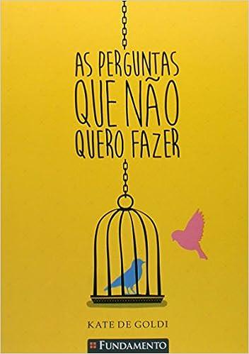 Perguntas Que Nao Quero Fazer, As: Kate de Goldi: 9788539501304: Amazon.com: Books