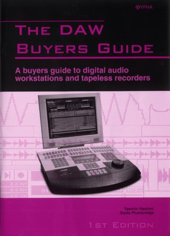 (DAW Buyers Guide: A Buyers Guide to Digital Audio Workstations and Tapeless Recorders)