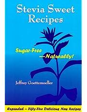 Stevia Sweet Recipes: Sugar-Free---Naturally