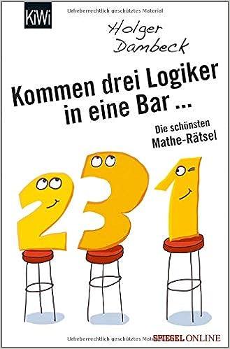 2a10cb20234ed7 Kommen drei Logiker in eine Bar...  Die schönsten Mathe-Rätsel Aus ...