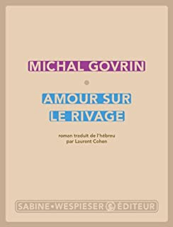 Amour sur le rivage, Govrin, Michal