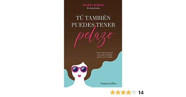 Tú También puedes tener Pelazo: Amazon.es: Baras, María: Libros
