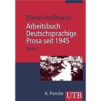 Arbeitsbuch Deutschsprachige Prosa seit 1945: Arbeitsbuch Deutschsprachige Prosa seit 1945. Bd. 2: Band 2: Von der neuen Subjektivität zur ... M) (UTB M / Uni-Taschenbücher)