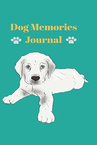 Dog Memories Journal: Diary, Notebook