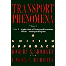 Transport Phenomena: A Unified Aprroach Vol. 2