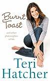Burnt Toast by Teri Hatcher (2006-08-01)