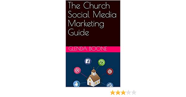 Amazon.com: The Church Social Media Marketing Guide eBook: Glenda Boone: Kindle Store