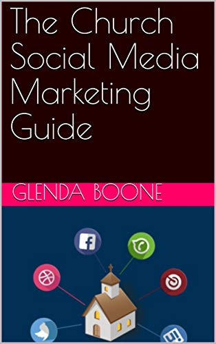 The Church Social Media Marketing Guide by [Boone, Glenda]