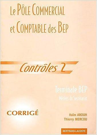 Livre Le pôle commercial et comptable des BEP Terminale BEP Métiers du Secrétariat. Contrôles 2, Corrigé pdf