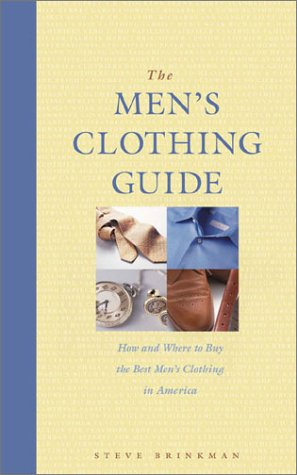 The Men's Clothing Guide: How and Where to Buy the Best Men's Clothing in America (Carpet Buying Guide)