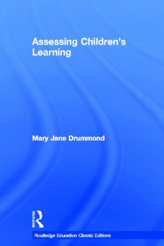 Assessing Children's Learning (Classic Edition) (Routledge Education Classic Edition Series)