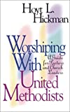 Worshiping with United Methodists, Hoyt L. Hickman, 0687007828