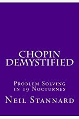 Chopin Demystified: Problem Solving in 19 Nocturnes Paperback