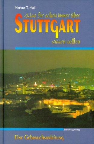 Was Sie schon immer über Stuttgart wissen wollten