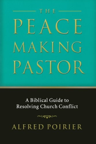 The Peacemaking Pastor: A Biblical Guide to Resolving Church (Apex Alpine Pant)