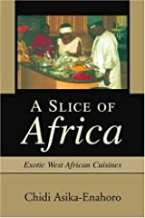 A Slice of Africa: Exotic West African Cuisines Paperback