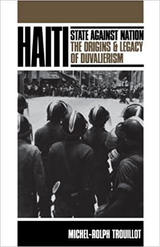 Haiti: State Against Nation (Critical Social Thought) by Trouillot, Michel-Rolph (2000)