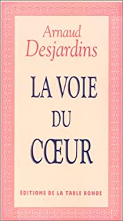 La voie du coeur, Desjardins, Arnaud