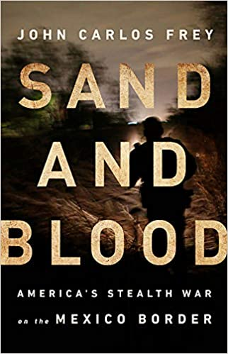 cover image Sand and Blood: America's Stealth War on the Mexico Border