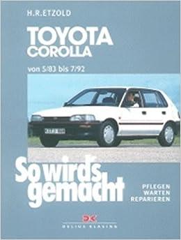 Book So wird's gemacht, Bd.81, Toyota Corolla Compact/Limousine/Liftback von 5/83-7/92