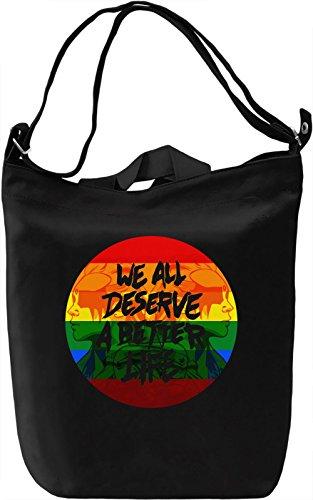 We Deserve Better Borsa Giornaliera Canvas Canvas Day Bag| 100% Premium Cotton Canvas| DTG Printing|