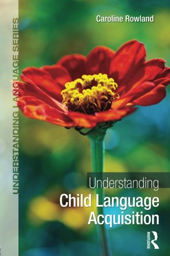 Understanding Child Language Acquisition (Understanding Language) by Routledge