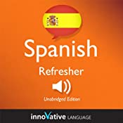 Learn Spanish - Refresher Spanish: Lessons 1-25: Advanced Spanish #3 | Innovative Language Learning
