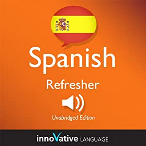 Learn Spanish: Refresher Spanish, Lessons 1-25 Audiobook