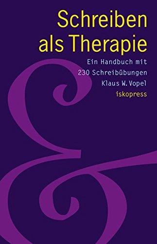 Schreiben als Therapie: Ein Handbuch